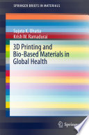 3d Printing And Bio Based Materials In Global Health