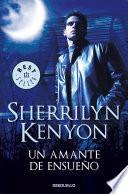 Un amante de ensueño (Cazadores Oscuros 1) by Sherrilyn Kenyon