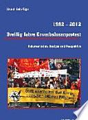 1982-2012, dreissig Jahre Erwerbslosenprotest