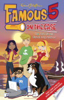 Famous 5 on the Case: Case File 1 : The Case of the Fudgie Fry Pirates Max Are The Children Of The