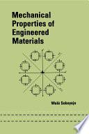 Mechanical Properties of Engineered Materials