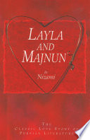 Layla And Majnun The Classic Love Story Of Persian Literature book