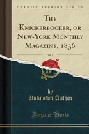 download ebook the knickerbocker, or new-york monthly magazine, 1836, vol. 7 (classic reprint) pdf epub