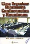 Cómo organizar eficazmente conferencias y reuniones