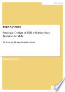 Strategic Design of B2B e Marketplace Business Models