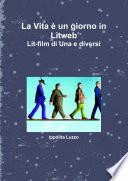 La Vita     un giorno in Litweb Lit film di Una e diversi