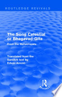 Routledge Revivals  The Song Celestial or Bhagavad Gita  1906