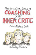 The 30 Second Guide to Coaching Your Inner Critic