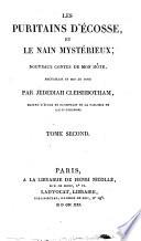 Les puritains d'Écosse, et Le nain mystérieux, nouveaux contes de mon hôte, recueillis et mis au jour par Jedediah Cleisbotham, ... Tome premier [- quatrieme]