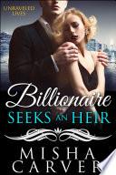 Billionaire Seeks An Heir Book 2  Unraveled Lives