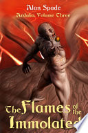 Ardalia  The Flames of the Immolated  Book Three