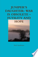 Juniper s Daughter  War Is Obsolete   Futility and Hope