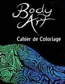Body Art Cahier de Coloriage