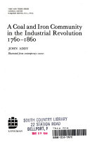 A coal and iron community in the Industrial Revolution, 1760-1860