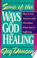 Some of the Ways of God in Healing