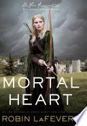 Mortal Heart by Robin Lafevers