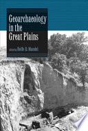 Geoarchaeology in the Great Plains