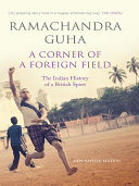 A Corner Of A Foreign Field : history, the lives of famous or forgotten...