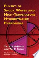Physics of Shock Waves and High Temperature Hydrodynamic Phenomena