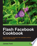 Flash Facebook Cookbook