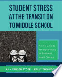 Student Stress At The Transition To Middle School An A To Z Guide For Implementing An Emotional Health Check Up