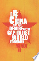The Rise Of China And The Demise Of The Capitalist World Economy : the global economy, making a remarkable...