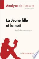 LA JEUNE FILLE ET LA NUIT DE GUILLAUME MUSSO (ANALYSE DE L'OEUVRE);COMPRENDRE LA LITTERATURE AVEC LEPETITLITTERAIRE.FR