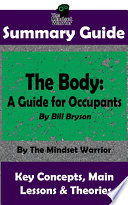 Book SUMMARY  The Body  A Guide for Occupants  By Bill Bryson   The MW Summary Guide