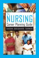 The Nursing Career Planning Guide