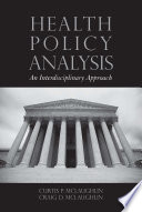 Health Policy Analysis  An Interdisciplinary Approach