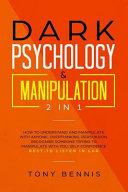 Dark Psychology And Manipulation 2 In 1