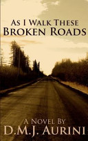 As I Walk These Broken Roads