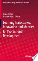 Learning Trajectories, Innovation And Identity For Professional Development : upon them. these include the need to...