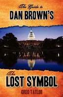 The Guide to Dan Brown s the Lost Symbol