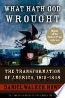 What hath God wrought the transformation of America, 1815-1848 /