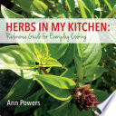 Herbs in My Kitchen  Reference Guide for Everyday Cooking