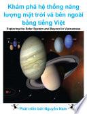 Khám phá hệ thống năng lượng mặt trời và bên ngoài bằng tiếng Việt