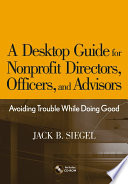 A Desktop Guide for Nonprofit Directors  Officers  and Advisors