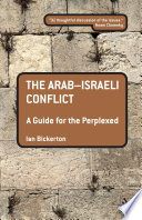 The Arab Israeli Conflict  A Guide for the Perplexed
