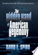 The Hidden Hand Of American Hegemony