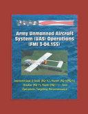 Army Unmanned Aircraft System Operations Fmi 3 04 155 Improved Gnat I Gnat Rq 1l Hunter Rq 5 Mq 5 Shadow Rq 7 Raven Rq 11 Joint Operations Targeting Reconnaissance