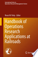 Handbook of Operations Research Applications at Railroads