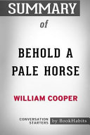Summary of Behold a Pale Horse by William Cooper: Conversation Starters There Is A Hidden Plot