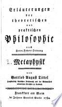 Erl  uterungen der theoretischen und praktischen Philosophie nach Herrn Feders Ordnung