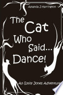 The Cat Who Said   Dance