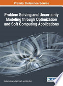 Problem Solving And Uncertainty Modeling Through Optimization And Soft Computing Applications book