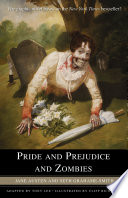 Pride and Prejudice and Zombies: The Graphic Novel Of Manners Morals And Brain Eating Mayhem It Is