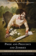 Pride and Prejudice and Zombies: The Graphic Novel Of Manners Morals And Brain Eating Mayhem It