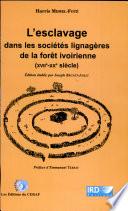 L esclavage dans les soci  t  s lignag  res de la for  t ivoirienne  XVIIe XXe si  cle
