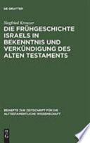 Die Fr  hgeschichte Israels in Bekenntnis und Verk  ndigung des Alten Testaments